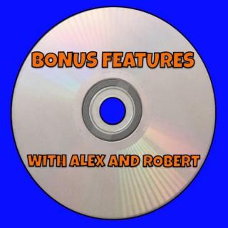 Bonus Features with Alex and Robert