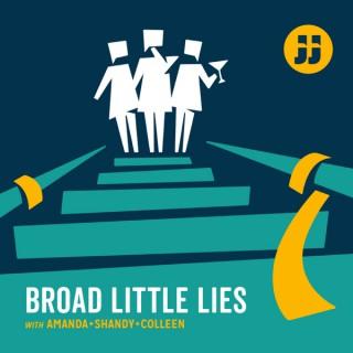 Broad Little Lies