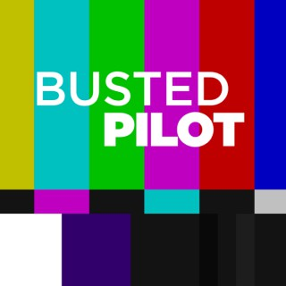 Busted Pilot Podcast
