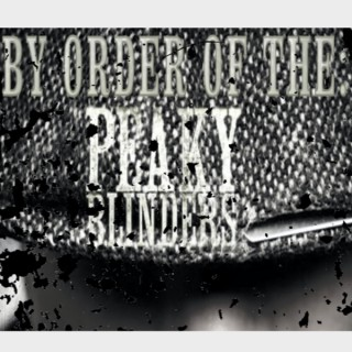 By Order Of The: Peaky Blinders