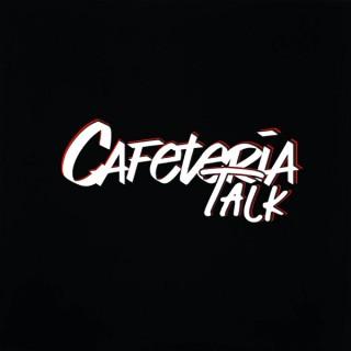 Cafeteria Talk