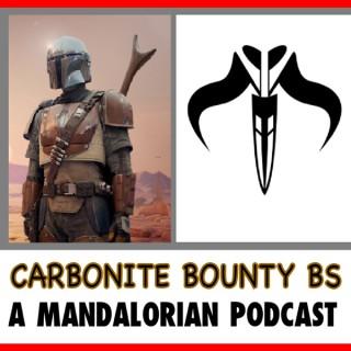 Carbonite Bounty BS - A Mandalorian Podcast