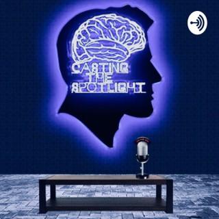 Casting The Spotlight Podcast