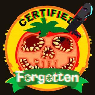 Certified Forgotten