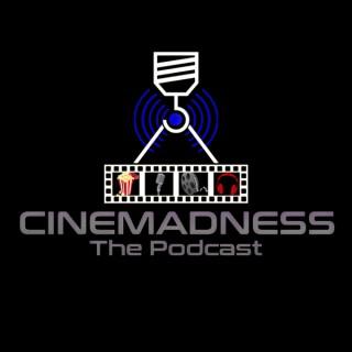 Cinemadness Podcast