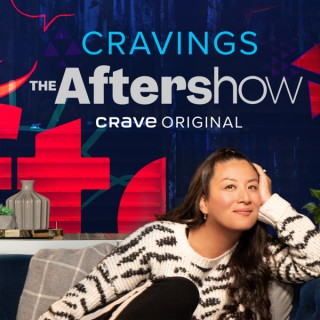 Cravings: The Aftershow Podcast