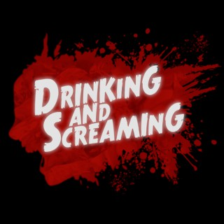 Drinking And Screaming