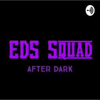 EDS Squad After Dark