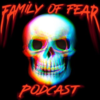 Family Of Fear Podcast