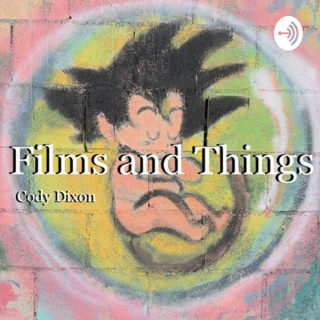 Films and Things