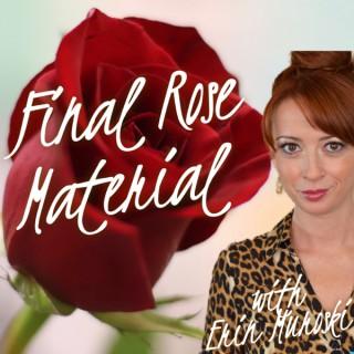 Final Rose Material