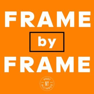 Frame by Frame - Post New York Alliance