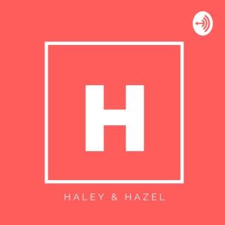 Haley & Hazel