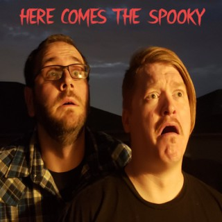 Here Comes The Spooky