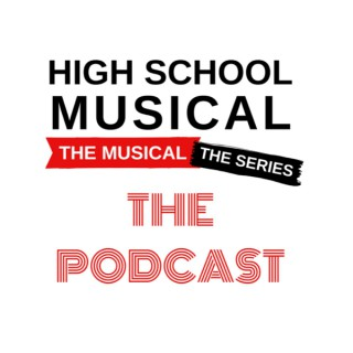 High School Musical: The Musical: The Series: The Podcast