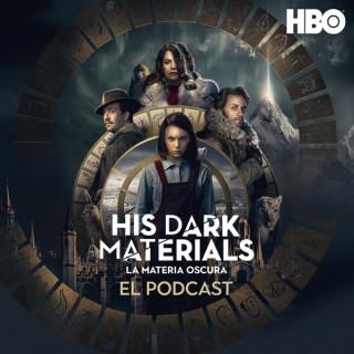 His Dark Materials (La Materia Oscura): El Podcast Oficial