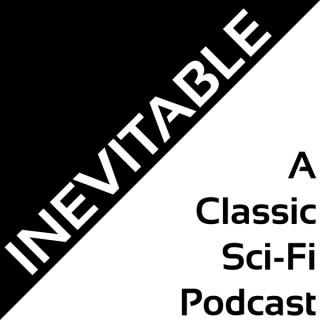 Inevitable: A Classic Sci-Fi Podcast