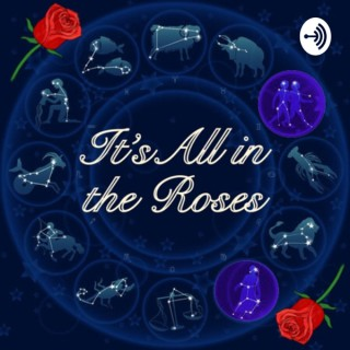 It's All In The Roses
