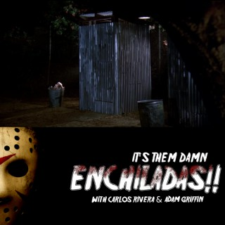 It's Them Damn Enchiladas: The Podcast