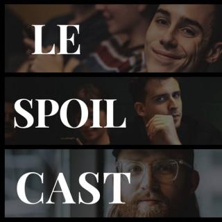 Le SpoilCast