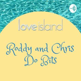 Love Island: Roddy and Chris Do Bits