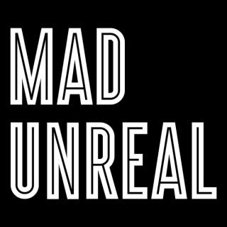 MAD UNREAL