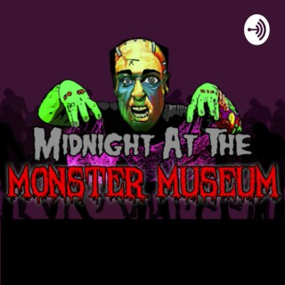 MIDNIGHT AT THE MONSTER MUSEUM
