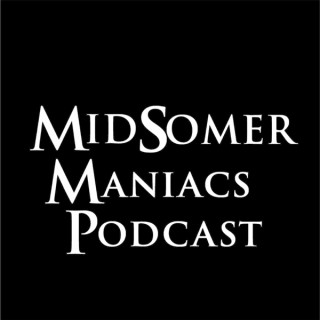 Midsomer Maniacs