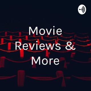 Movie Reviews & More
