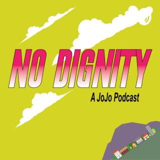 No Dignity: A JoJo's Bizarre Adventure Podcast