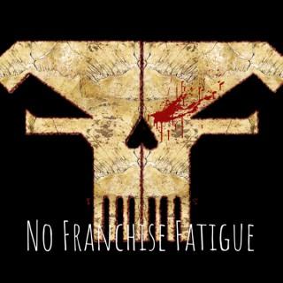 No Franchise Fatigue