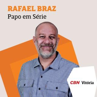 Papo em Série - Rafael Braz