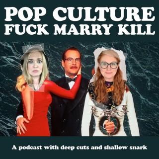 Pop Culture Fuck Marry Kill