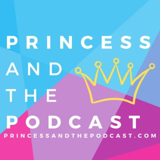 Princess and the Podcast