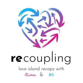 Recoupling   'Love Island USA' Recaps with Rim and AB