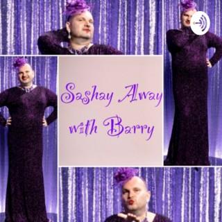Sashay Away with Barry