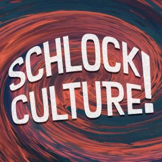 Schlock Culture