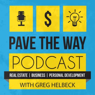 Pave The Way Podcast with Greg Helbeck