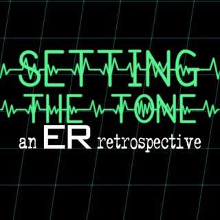 Setting the Tone: An ER Retrospective