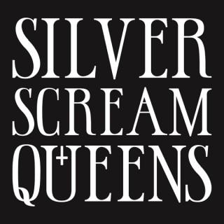 Silver Scream Queens