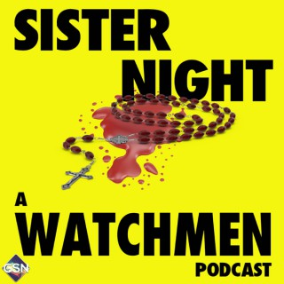 Sister Night - A Watchmen Podcast