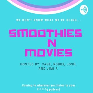 Smoothies N Movies