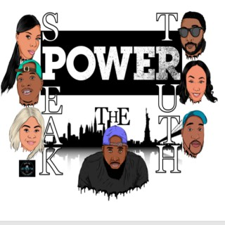 Speak The Truth - A Power Podcast