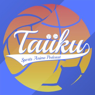 Taiiku Podcast
