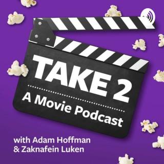 Take 2! A Movie Podcast