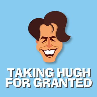 Taking Hugh for Granted