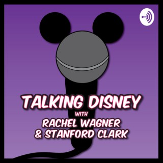 Talking Disney Classics With Rachel Wagner & Stanford Clark