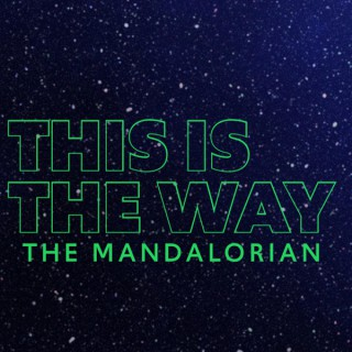 This is the Way on The Mandalorian