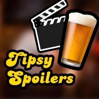 Tipsy Spoilers