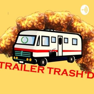 Trailer Trash'd